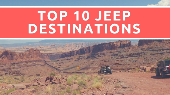 Top 10 Jeep Destinations: Where Are the Best Place to Go?