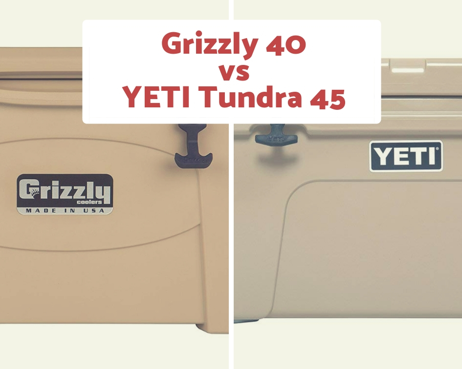Grizzly Coolers vs Yeti: How Do the Grizzly 40 and Tundra 45