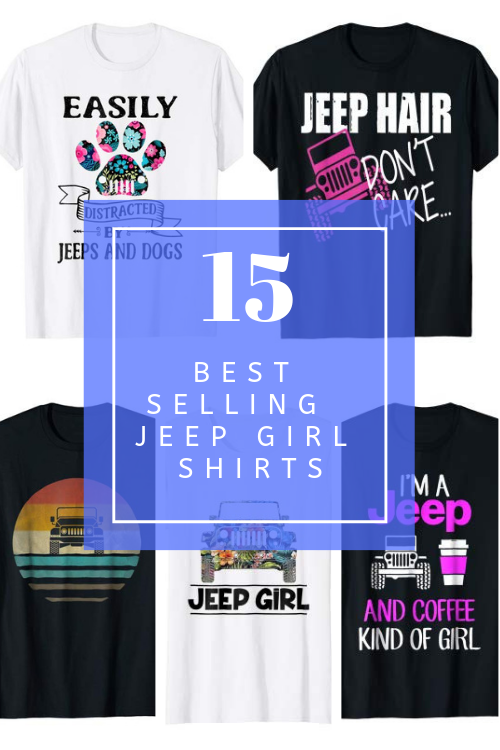 51971e67 15 Best Selling Jeep Girl Shirts