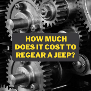 How Much Does It Cost to Regear a Jeep